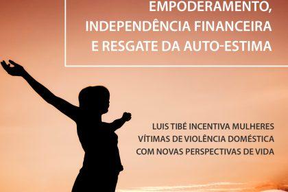 Empoderamento, independência financeira e resgate da auto-estima