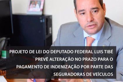 Luis Tibé propõe alteração no prazo para pagamento de indenização por parte das seguradoras de veículos